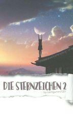 Die Sternzeichen 2 (Vorübergehend Pausiert)  by Lachgummi123