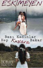 ESKİMEYEN  by BeyhanBztp