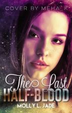 The Last Half-Blood by justaanonymousauthor