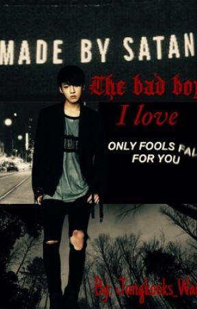 The bad boy I love. (Jungkook ff) by JungkooksWaifu23