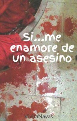 Si...me enamore de un asesino