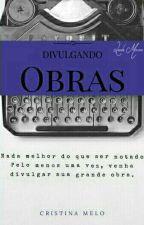 Divulgando Obras      (Aberto) by CrisSousaMelo