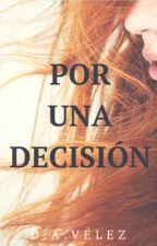 Por una decisión  by Eemiak