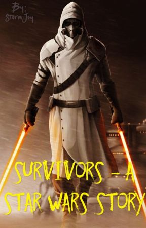 Survivors - A Star Wars Story by StormJoy