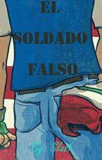 El Soldado Falso [TERMINADA] by Ghost_Slash