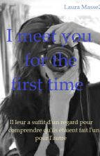 I meet you for the first time by LauraMasse2