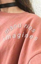 manu rios imagines by magalierios
