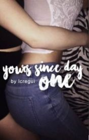 yours since day one by lcregui