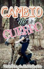 Cambio de Cuerpo?! by FoReVerJoShiFoReVer