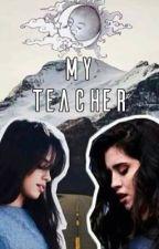 My Teacher -Camren by LarahRenata