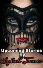 Upcoming Stories by Lylah James by HumB01