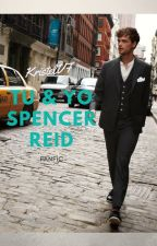 Tu Y Yo ~Spencer Reid y tú~ by KristelVF
