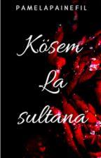 Kosem,La Sultana by pamelapainefil