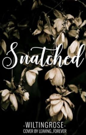 Snatched {ON HOLD} by -WiltingRose-