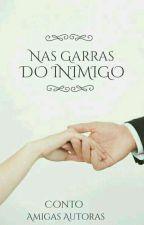 || NAS GARRAS DO INIMIGO /  C O N T O || by amigas_autoras