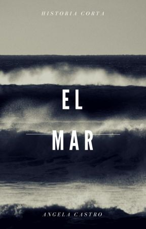 El Mar by AngeeWC