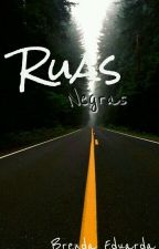 Ruas Negras by brendamrg