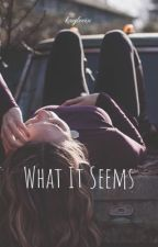 What It Seems | Wattys 2017  by kayleeix
