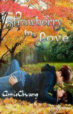 Strawbarry In Love by AnnieChwang