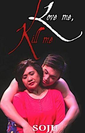 Love Me, Kill Me by Kuya_Soju