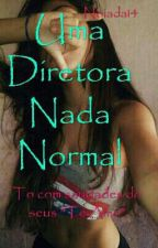 1. Uma Diretora Nada Normal by Panda_Dlc