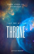 Lay Me At The Throne by lotusmoor