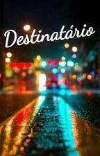 Destinatário by Mariah_fefe