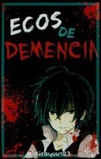 Ecos de demencia  by Kirayuu123