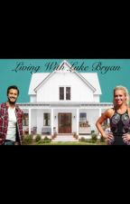 Living With Luke Bryan by countrymusiclover17