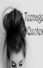 Teenage Quotes by zack_its_zen