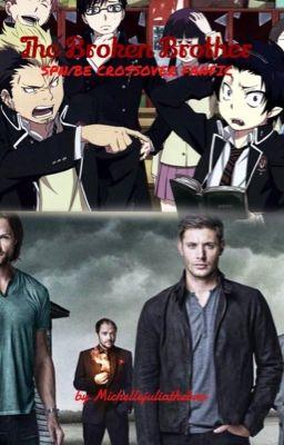 The Broken Brother (Supernatural/Blue Exorcist Crossover ... Supernatural Fanfiction