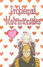Problemas Matrimoniales by ElectriXsis