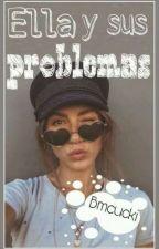 Ella y sus problemas. ✅ by bmcucki