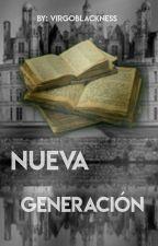 Nueva Generación (ZODIAC) by VirgoBlacknees