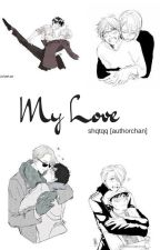 My Love | Victuuri Fanfiction by underscorejuliette