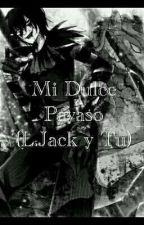Mi Dulce Payaso(L.Jack y Tu){TERMINADA} by -Dead_Doll-