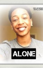 Alone (A Jacob Latimore Story) by Tmartin20
