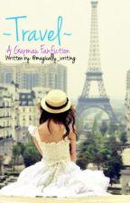 ~Travel~ A Garmau FF by magically_writing