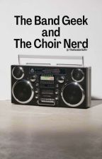 The Band Geek and The Choir Nerd 『 Johnnyboy 』 by -TheFandomLife-