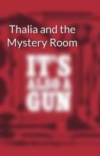 Thalia and the Mystery Room by Potteritis