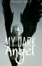 My Dark Angel... by XxLexygamingxX