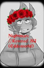 Nightmare //Reverse! AU (Eddsworld) {{ON HOLD}} by Illogical_EW_Idiot
