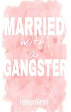 Married with a Gangster by BW_Raven