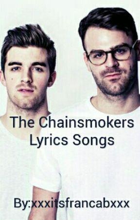The Chainsmokers Lyrics Song - Let You Go💔👎 - Wattpad