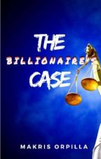 The Billionaire's Case by magbmara