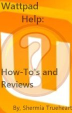 Wattpad Help: How To's and Reviews by ShermiaTaylor