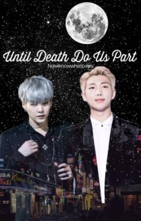 Until Death Do Us Part - k.nj by SnakeuInMyBoot