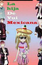 La Hija De Yui Mexicana by MurazakixD