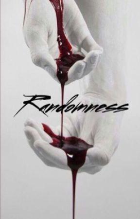 Randomness by xTheCrimsonWolfx