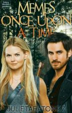 Memes Once Upon a Time by JulietaEaton27